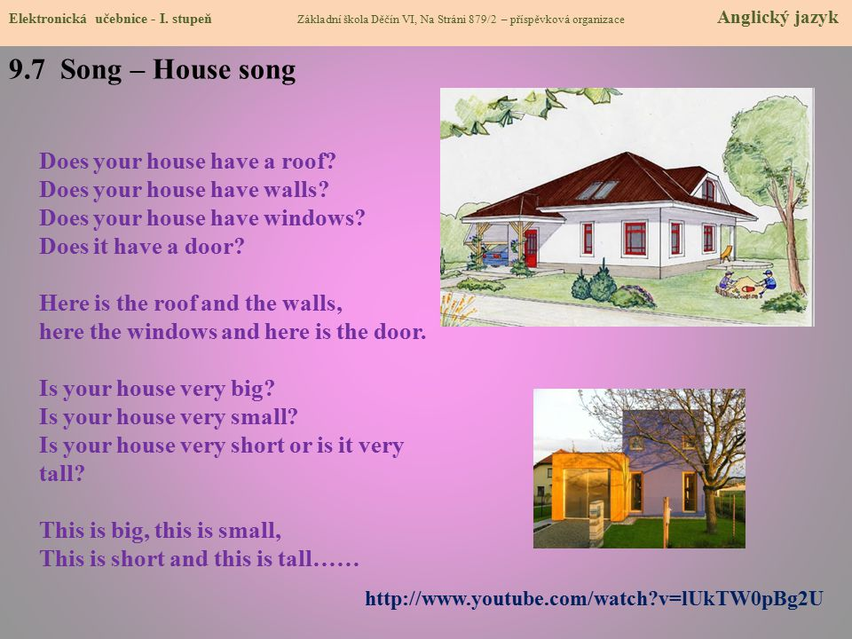 9.7 Song – House song Does your house have a roof