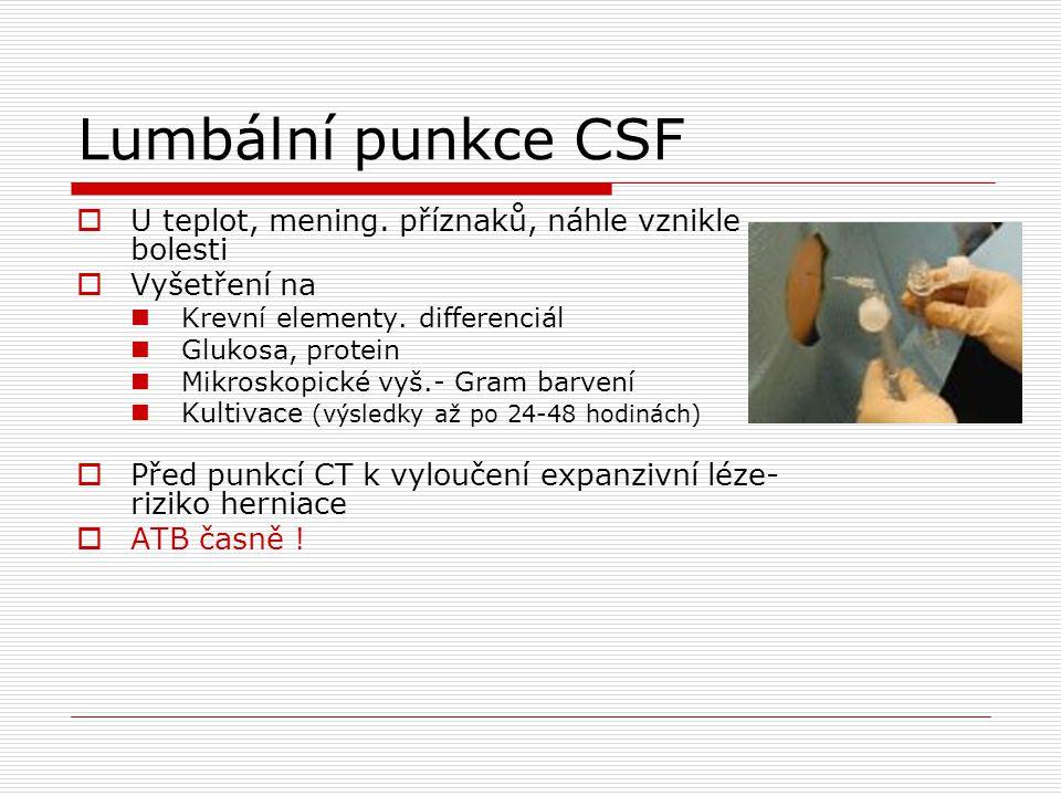 Lumbální punkce CSF U teplot, mening. příznaků, náhle vznikle bolesti