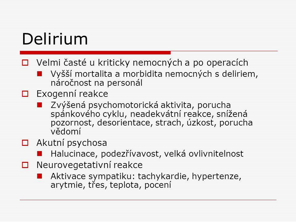 Delirium Velmi časté u kriticky nemocných a po operacích