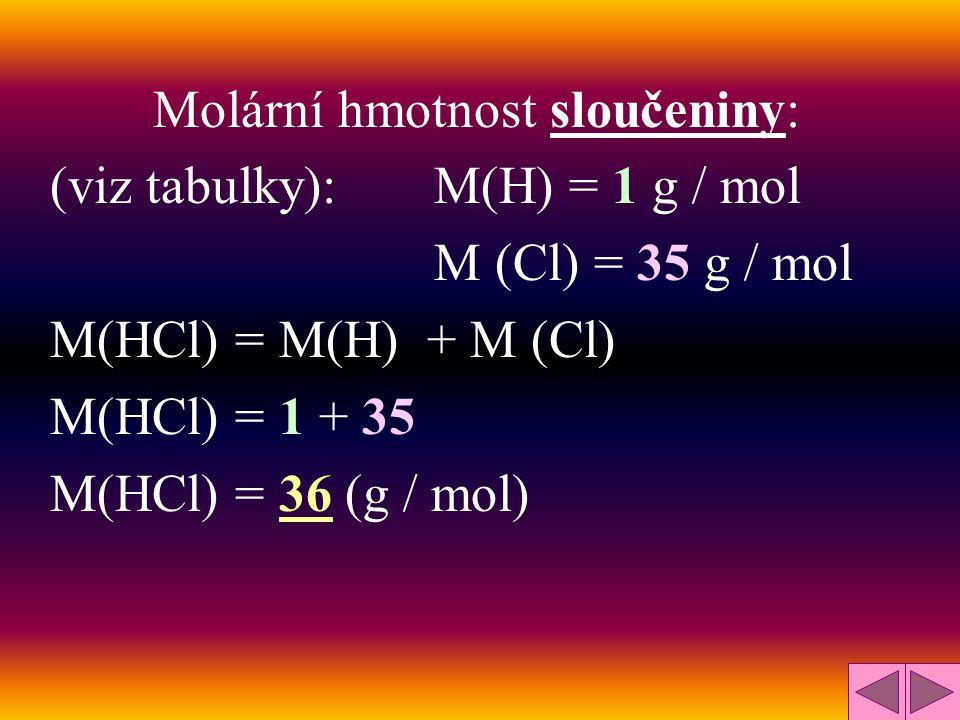 Molární hmotnost sloučeniny: