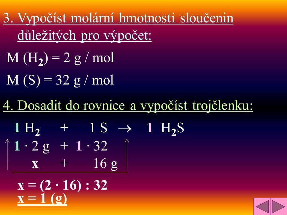 3. Vypočíst molární hmotnosti sloučenin důležitých pro výpočet:
