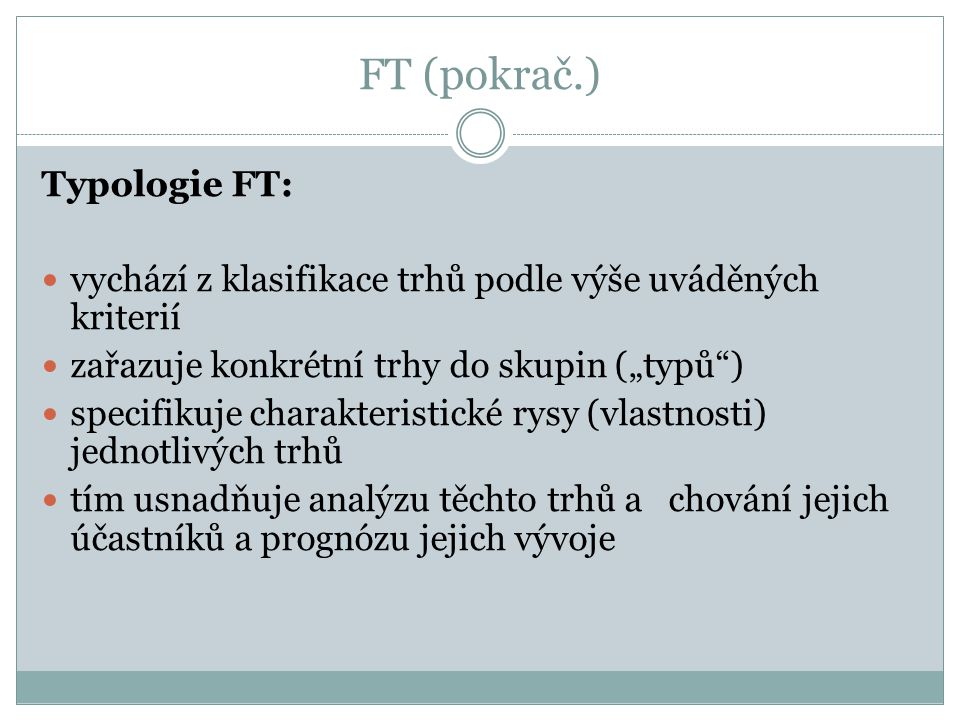 FT (pokrač.) Typologie FT: