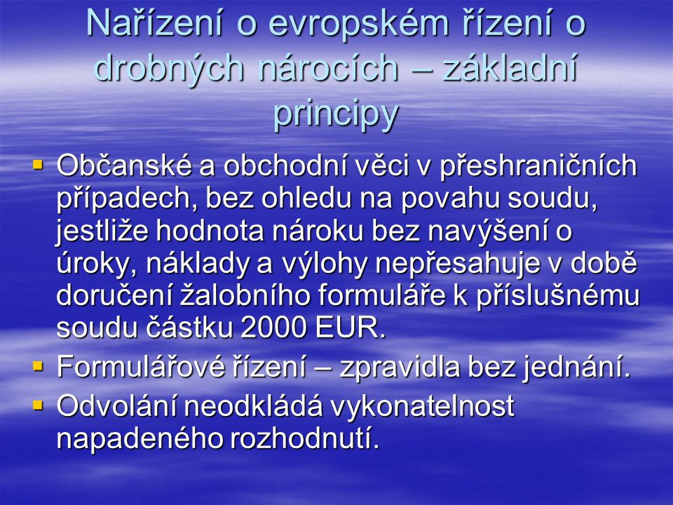 Nařízení o evropském řízení o drobných nárocích – základní principy