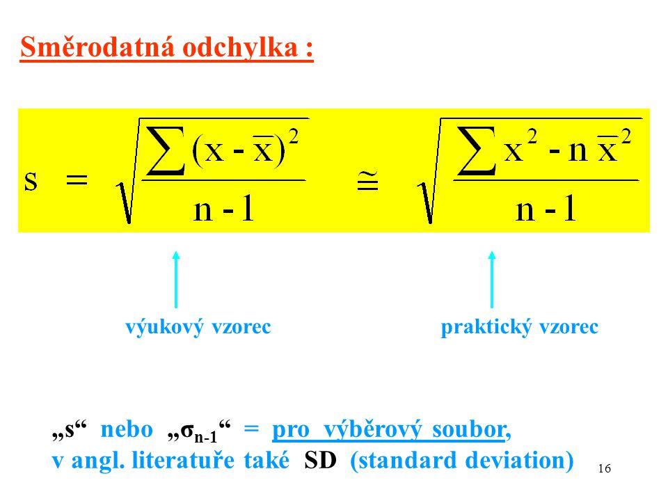 """Směrodatná odchylka : """"s nebo """"σn-1 = pro výběrový soubor,"""