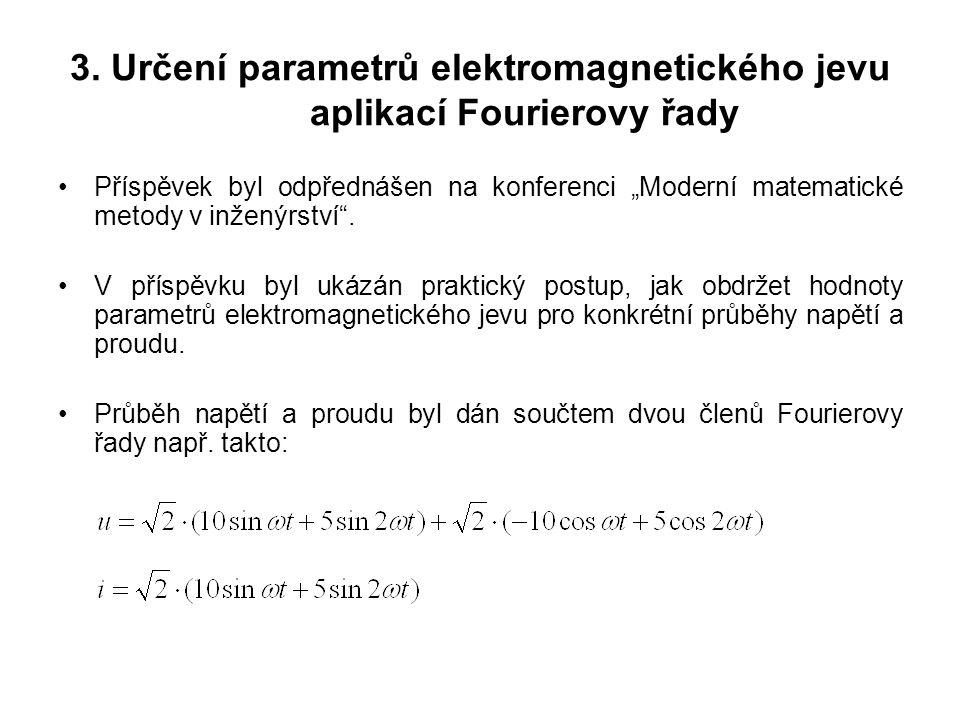 3. Určení parametrů elektromagnetického jevu aplikací Fourierovy řady