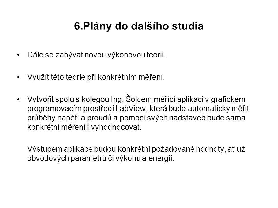 6.Plány do dalšího studia