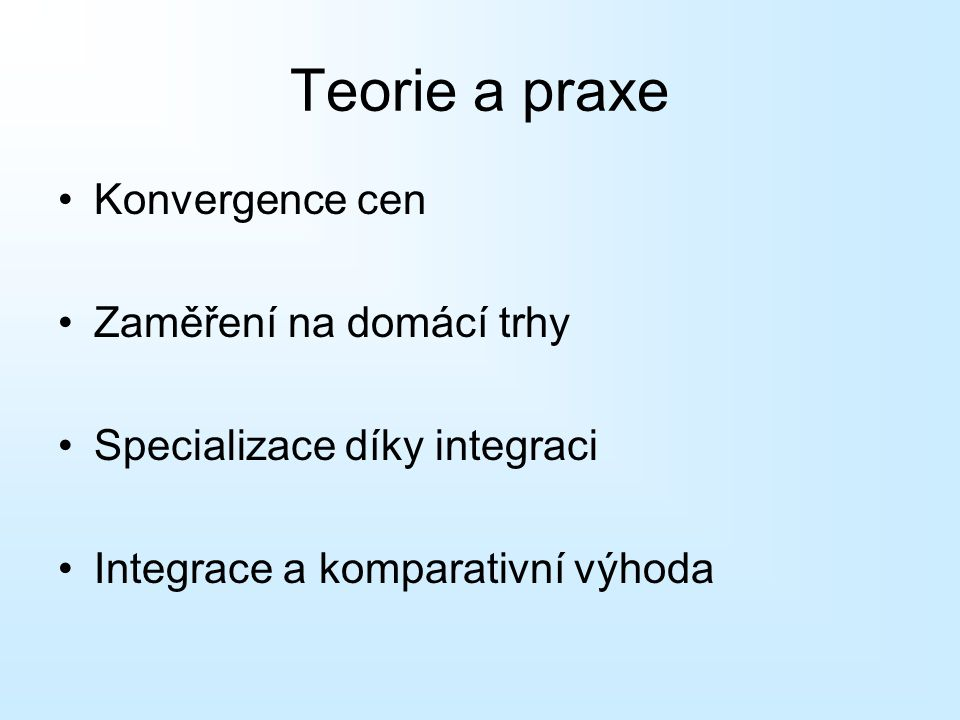 Teorie a praxe Konvergence cen Zaměření na domácí trhy