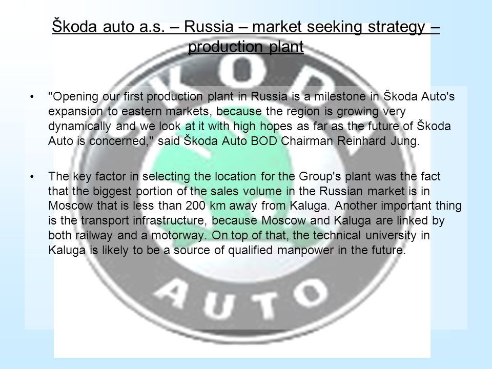 Škoda auto a.s. – Russia – market seeking strategy – production plant