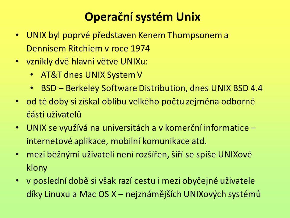 Operační systém Unix UNIX byl poprvé představen Kenem Thompsonem a Dennisem Ritchiem v roce 1974. vznikly dvě hlavní větve UNIXu: