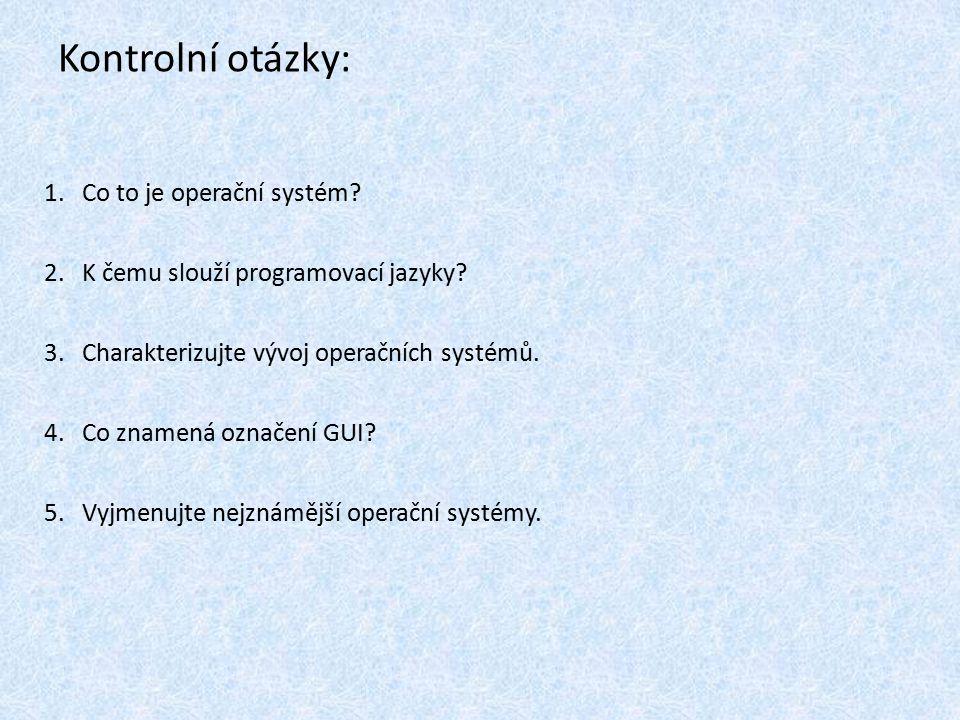 Kontrolní otázky: Co to je operační systém