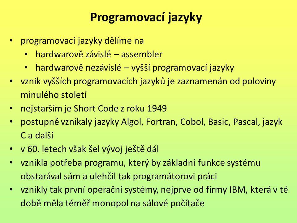 Programovací jazyky programovací jazyky dělíme na
