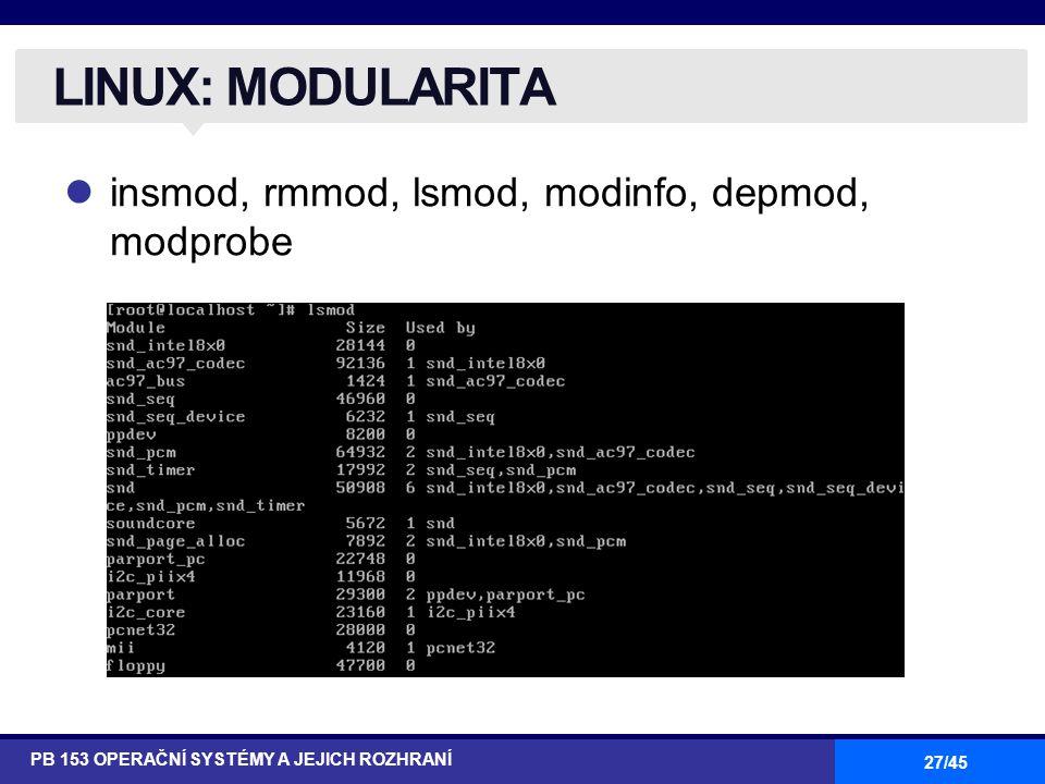 LINUX: MODULARITA insmod, rmmod, lsmod, modinfo, depmod, modprobe