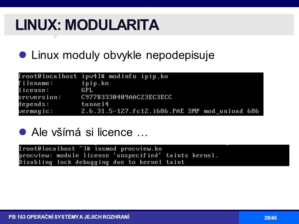 LINUX: MODULARITA Linux moduly obvykle nepodepisuje