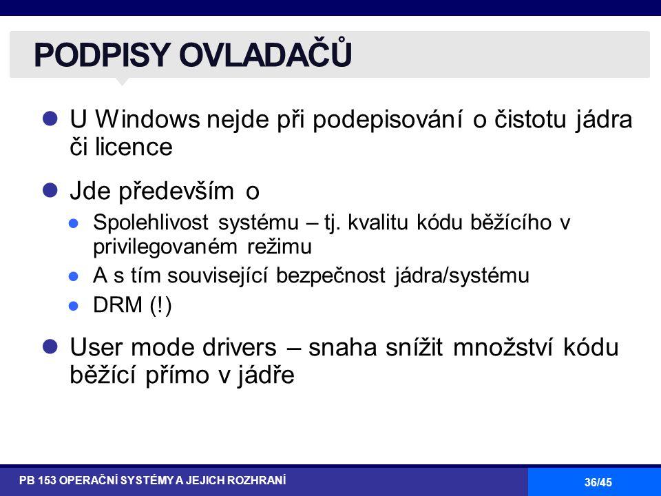 PODPISY OVLADAČŮ U Windows nejde při podepisování o čistotu jádra či licence. Jde především o.