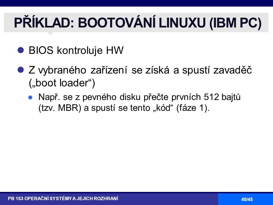 PŘÍKLAD: BOOTOVÁNÍ LINUXU (IBM PC)