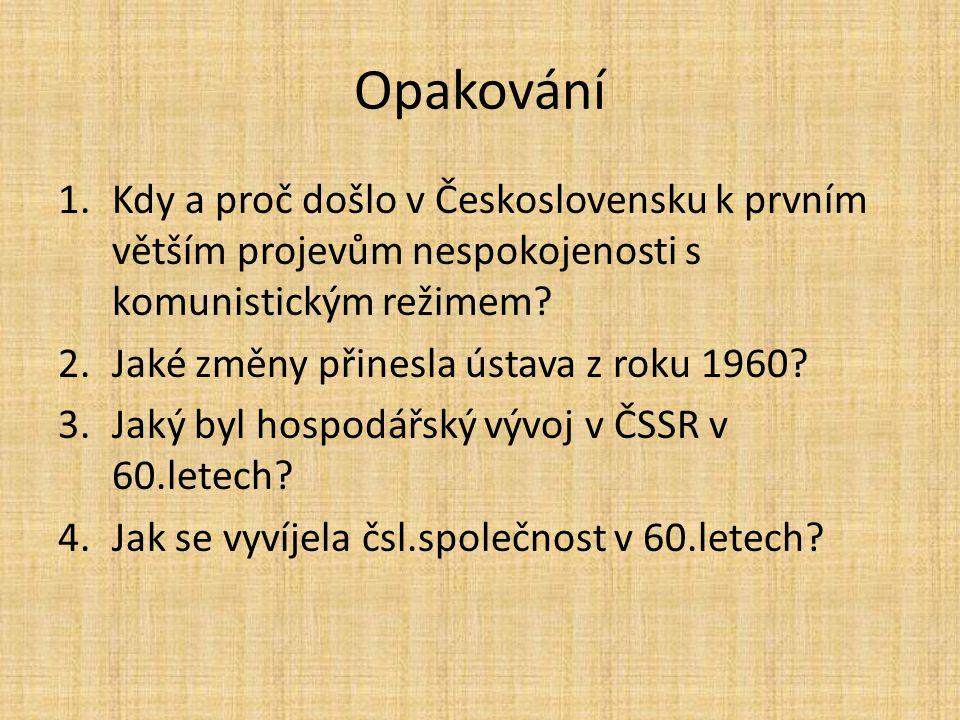 Opakování Kdy a proč došlo v Československu k prvním větším projevům nespokojenosti s komunistickým režimem