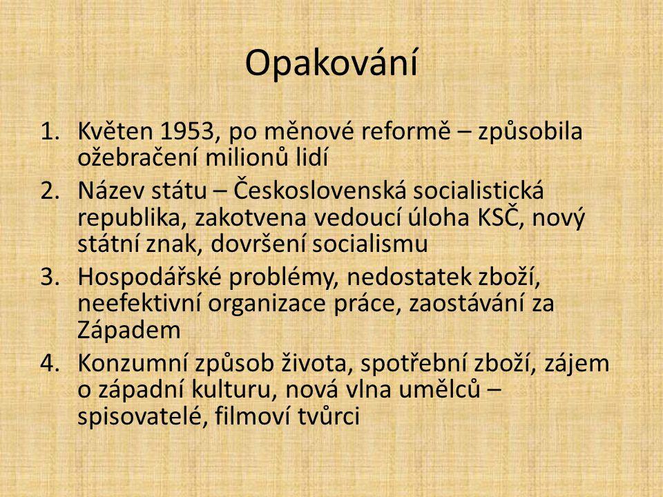 Opakování Květen 1953, po měnové reformě – způsobila ožebračení milionů lidí.