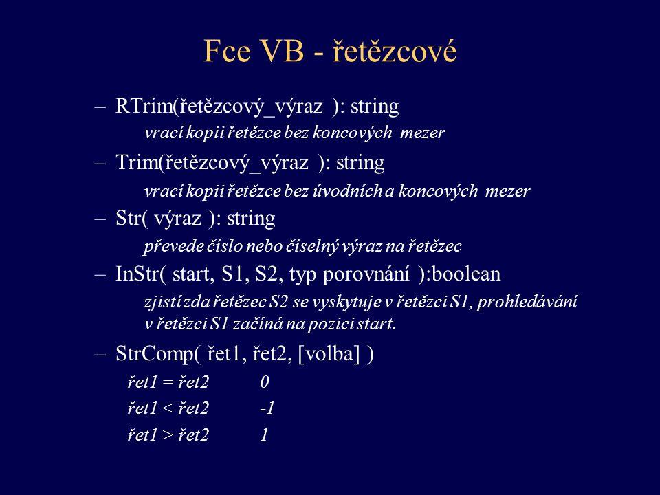 Fce VB - řetězcové RTrim(řetězcový_výraz ): string