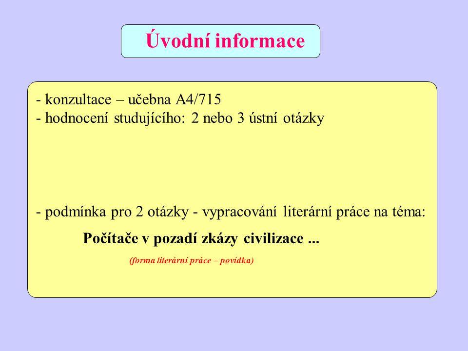 Úvodní informace konzultace – učebna A4/715