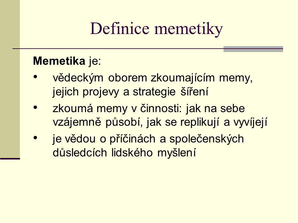 Definice memetiky Memetika je: