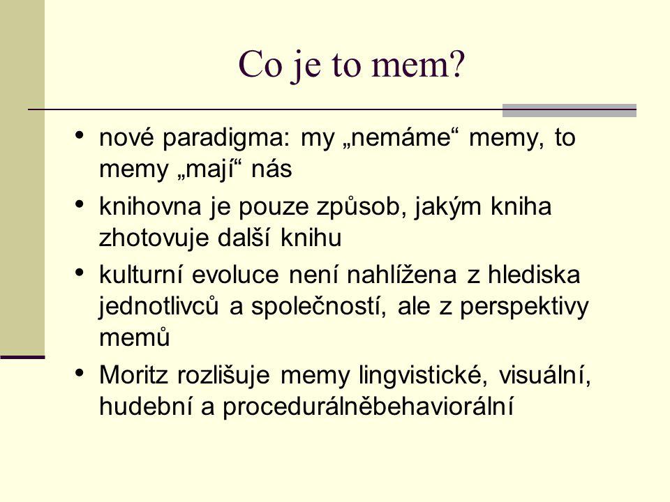 """Co je to mem nové paradigma: my """"nemáme memy, to memy """"mají nás"""