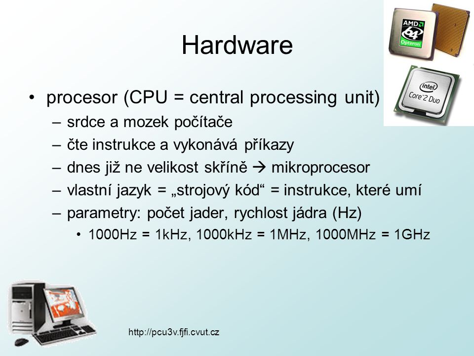 Hardware procesor (CPU = central processing unit)
