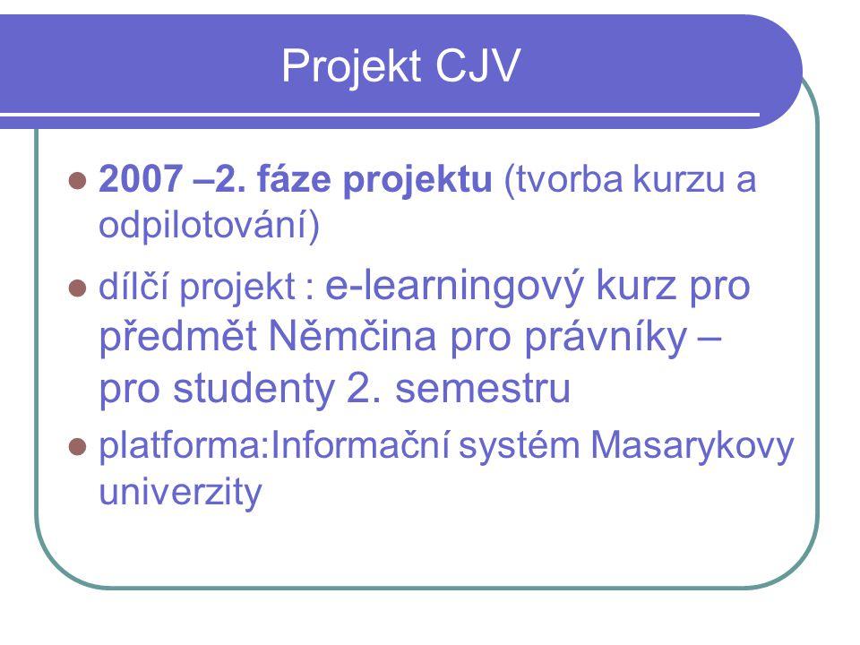 Projekt CJV 2007 –2. fáze projektu (tvorba kurzu a odpilotování)