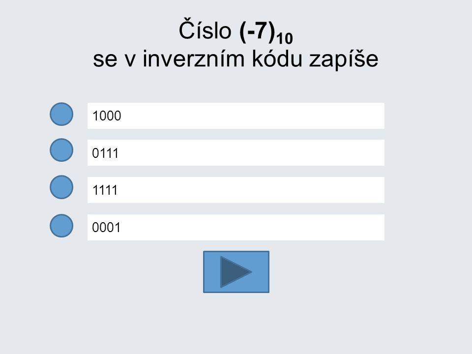 Číslo (-7)10 se v inverzním kódu zapíše