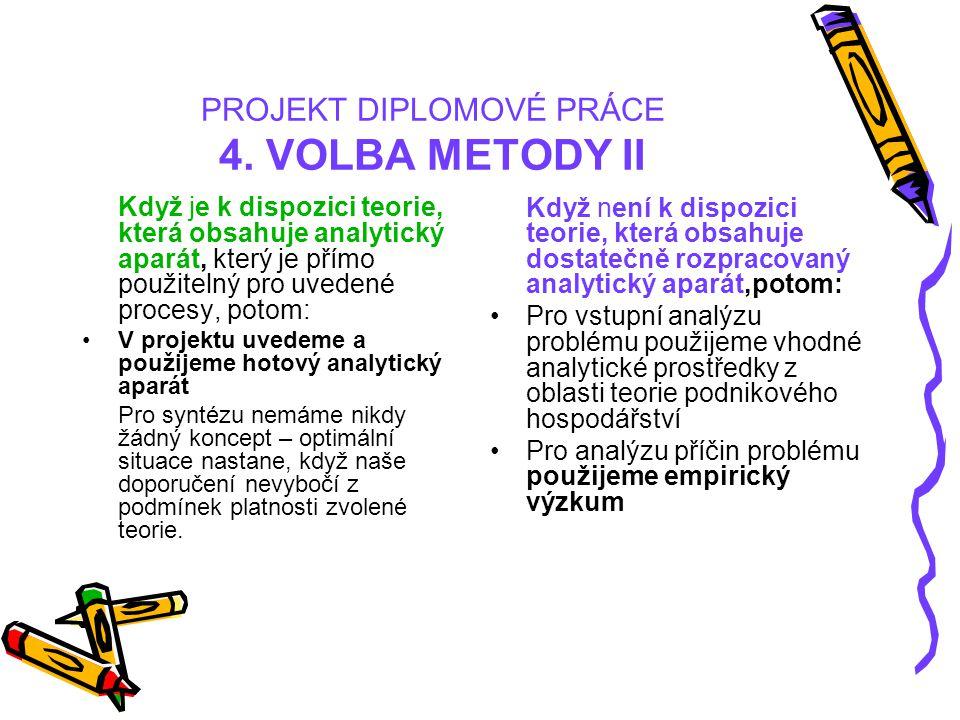 PROJEKT DIPLOMOVÉ PRÁCE 4. VOLBA METODY II