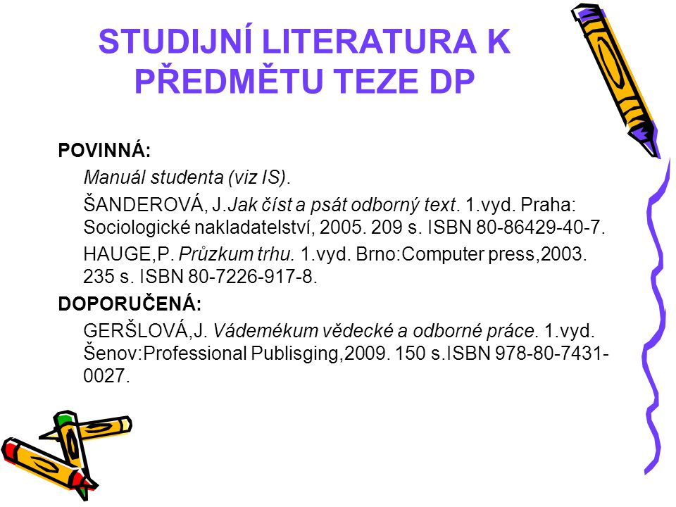 STUDIJNÍ LITERATURA K PŘEDMĚTU TEZE DP