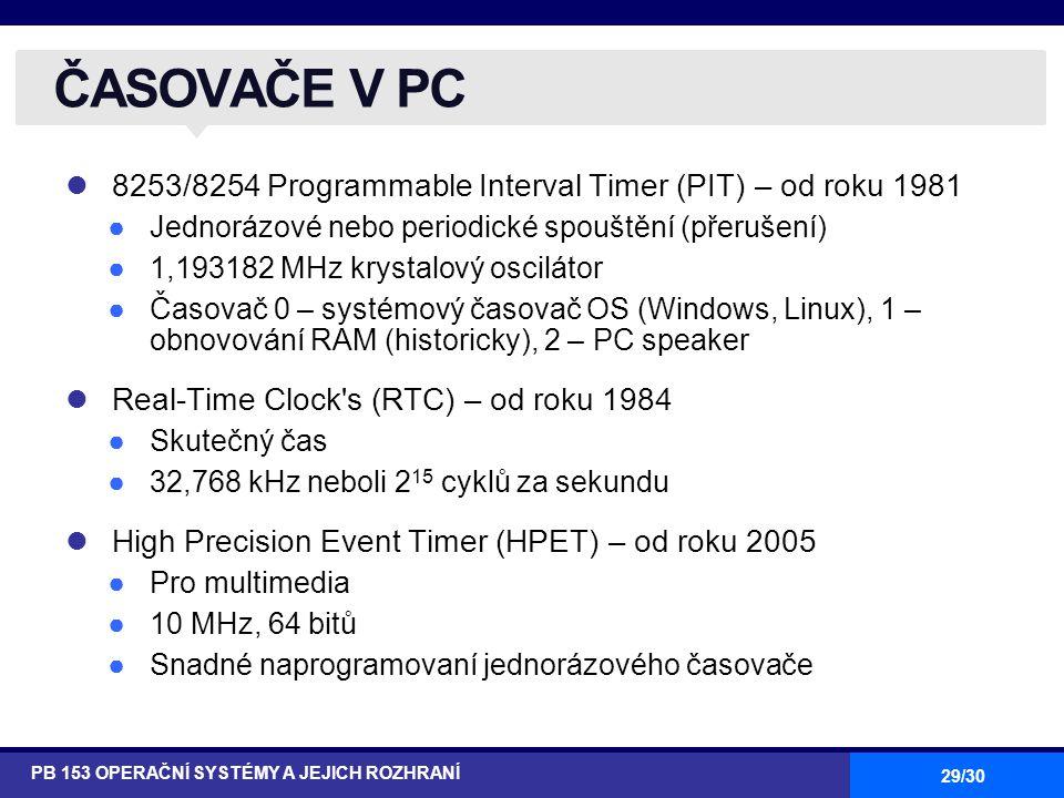 ČASOVAČE V PC 8253/8254 Programmable Interval Timer (PIT) – od roku 1981. Jednorázové nebo periodické spouštění (přerušení)