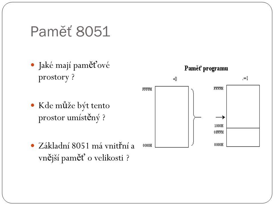 Paměť 8051 Jaké mají paměťové prostory