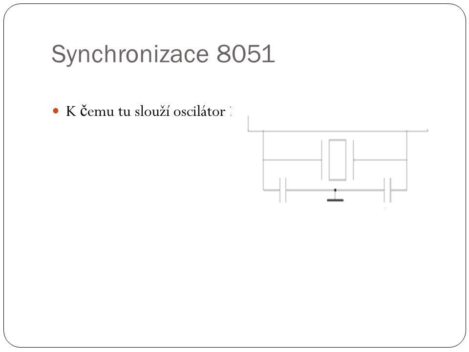 Synchronizace 8051 K čemu tu slouží oscilátor