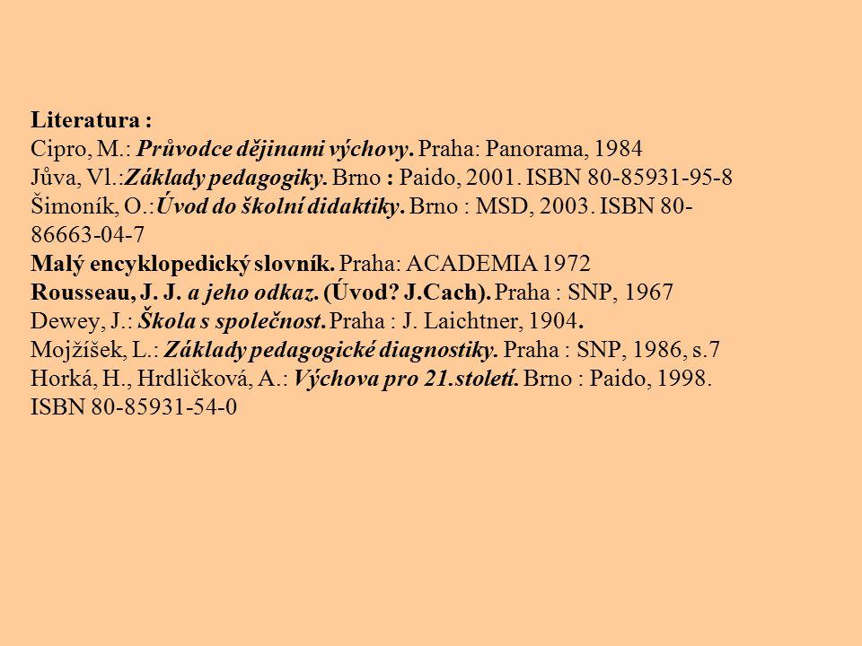 Literatura : Cipro, M. : Průvodce dějinami výchovy