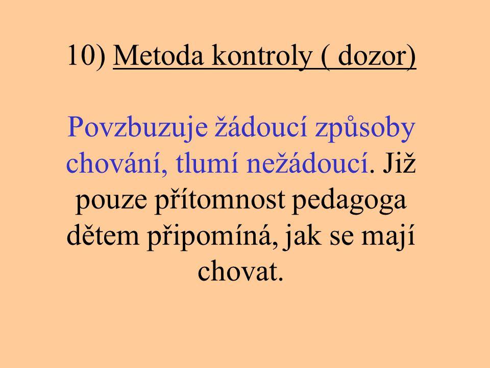10) Metoda kontroly ( dozor)