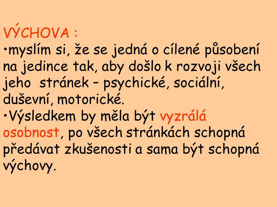 VÝCHOVA :