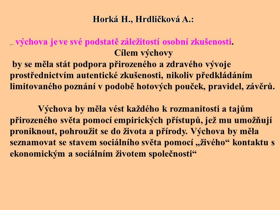 Horká H., Hrdličková A.: Cílem výchovy