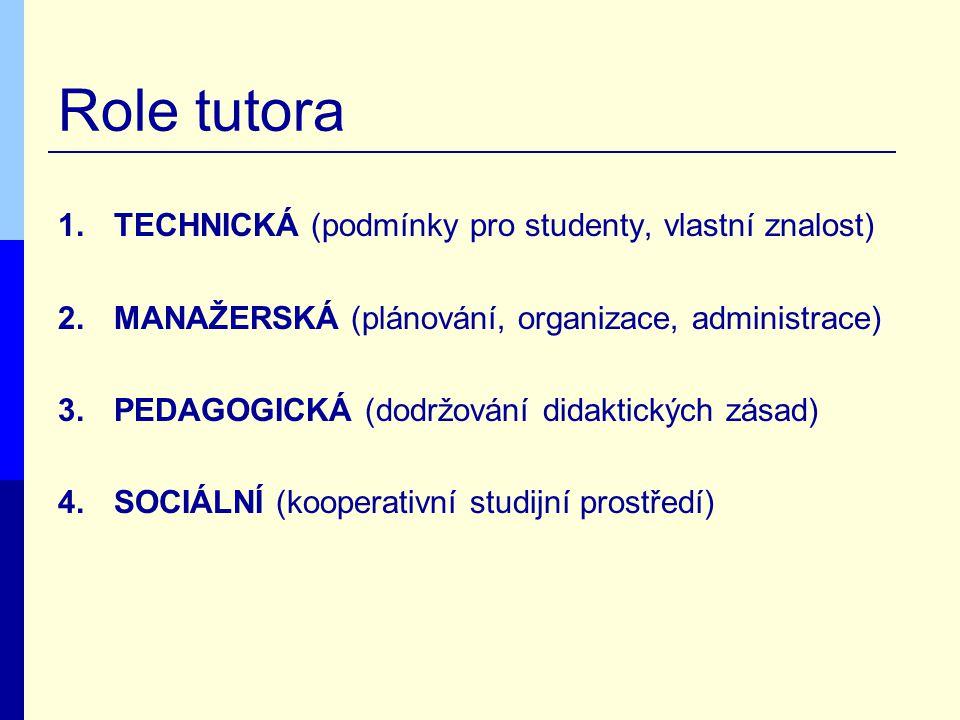 Role tutora TECHNICKÁ (podmínky pro studenty, vlastní znalost)