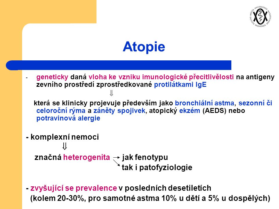 Atopie - komplexní nemoci značná heterogenita jak fenotypu