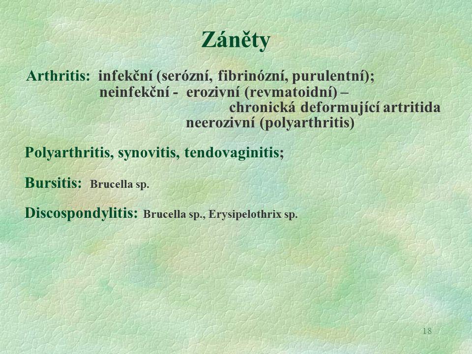 Záněty Arthritis: infekční (serózní, fibrinózní, purulentní);