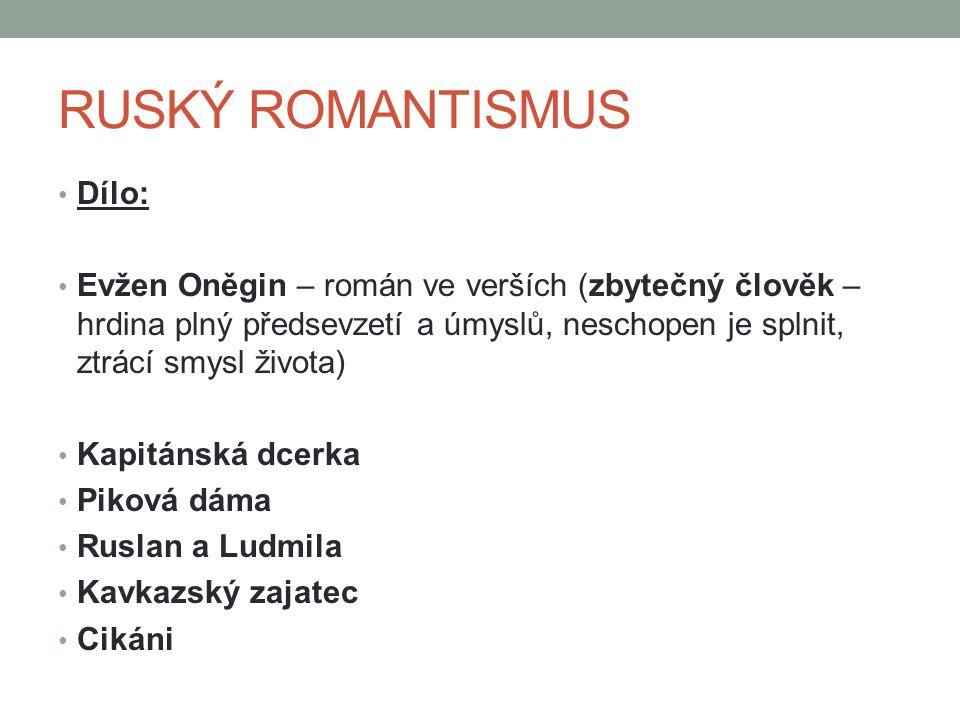RUSKÝ ROMANTISMUS Dílo: