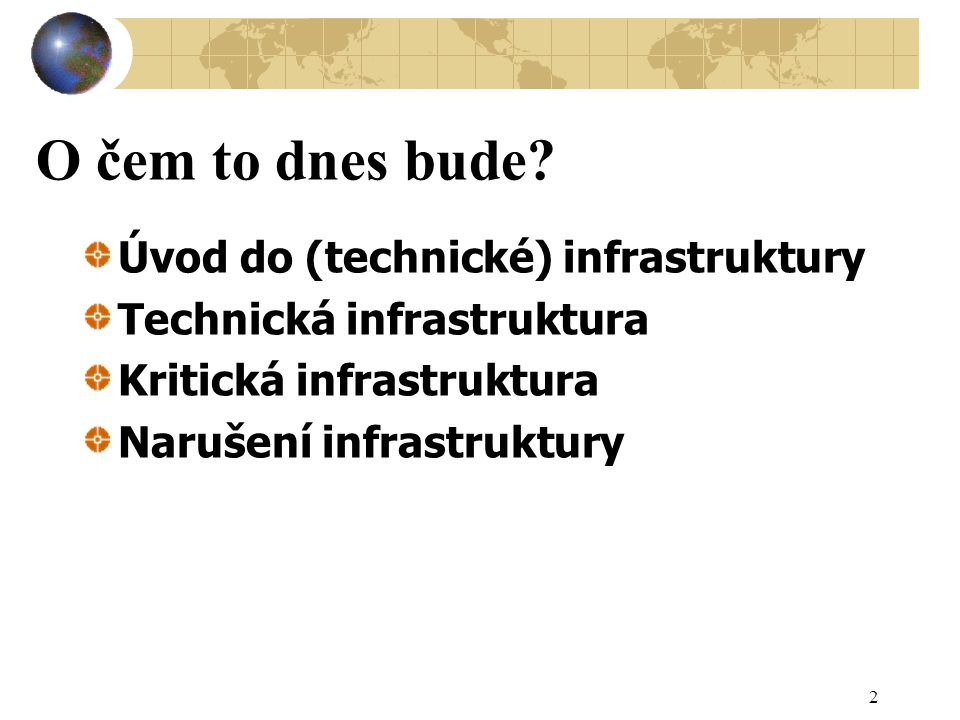 O čem to dnes bude Úvod do (technické) infrastruktury