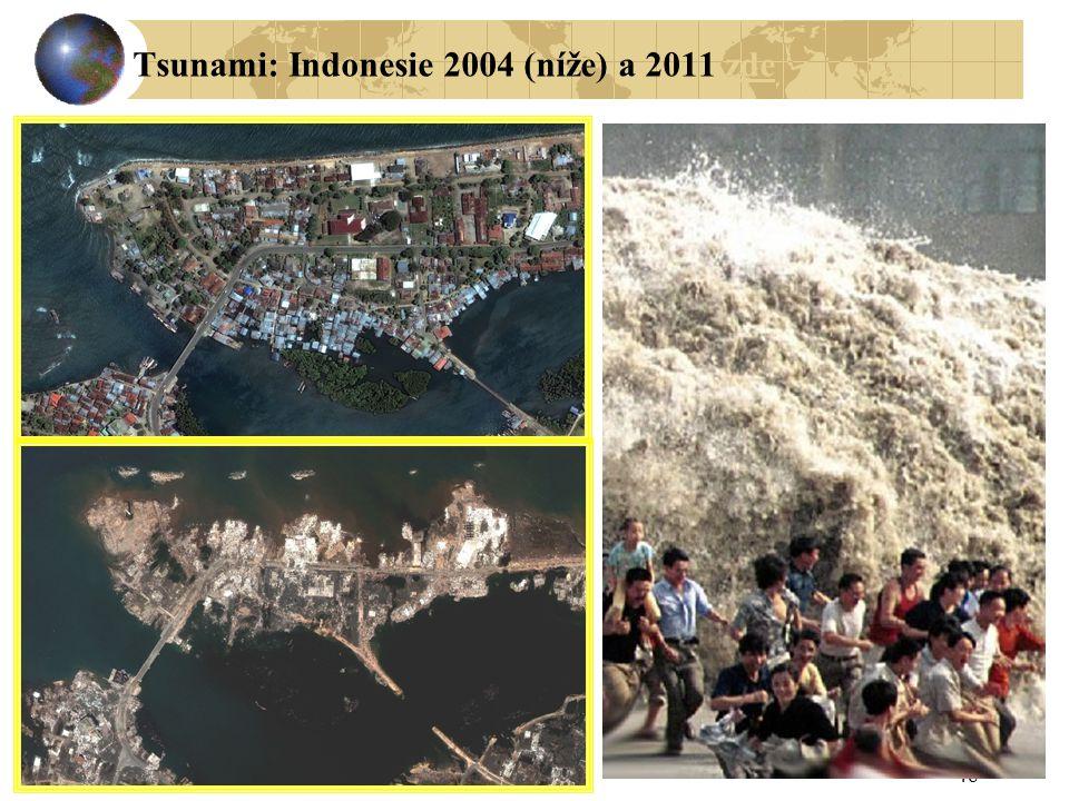 Tsunami: Indonesie 2004 (níže) a 2011 zde