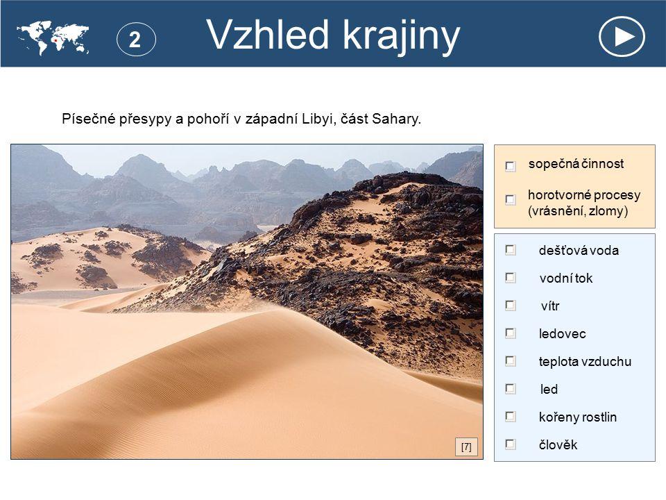 Vzhled krajiny  . 2. Písečné přesypy a pohoří v západní Libyi, část Sahary. sopečná činnost. horotvorné procesy (vrásnění, zlomy)