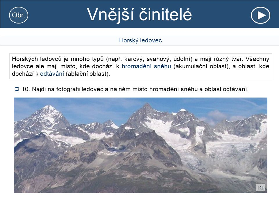Vnější činitelé Obr. Horský ledovec
