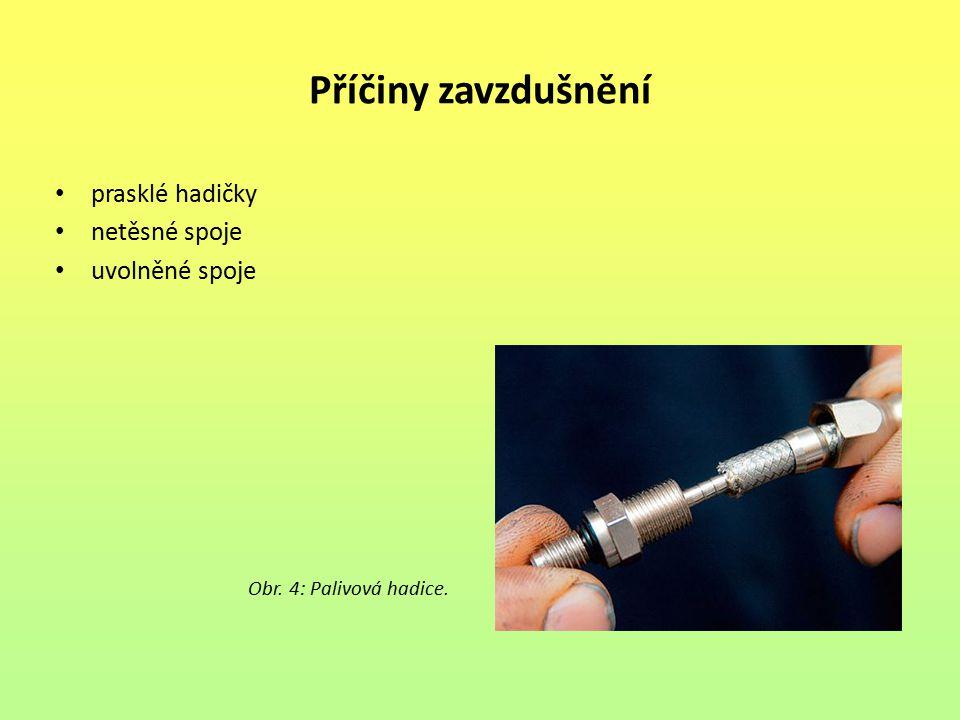 Příčiny zavzdušnění prasklé hadičky netěsné spoje uvolněné spoje