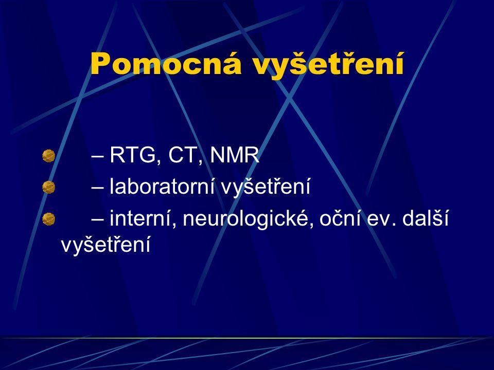 Pomocná vyšetření – RTG, CT, NMR – laboratorní vyšetření