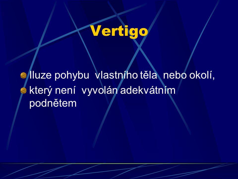 Vertigo Iluze pohybu vlastního těla nebo okolí,