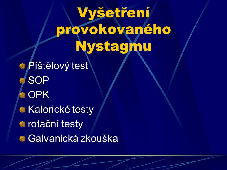 Vyšetření provokovaného Nystagmu