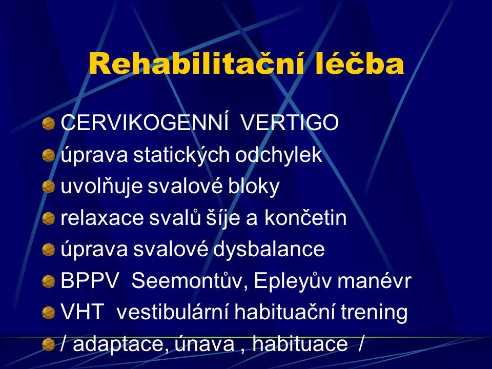 Rehabilitační léčba CERVIKOGENNÍ VERTIGO úprava statických odchylek